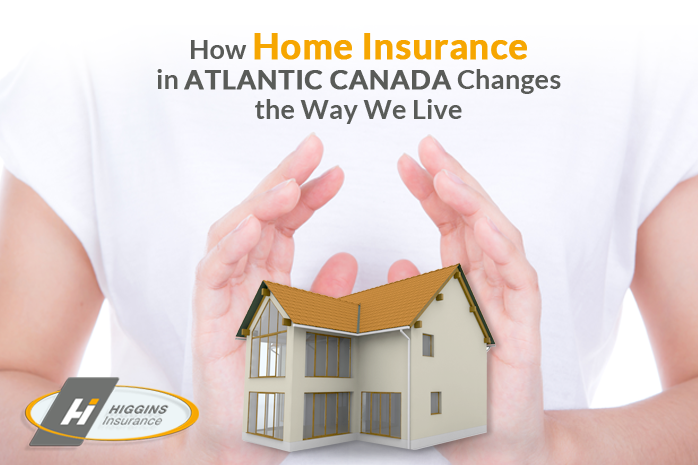 How Home Insurance in Atlantic Canada Changes the Way We Live